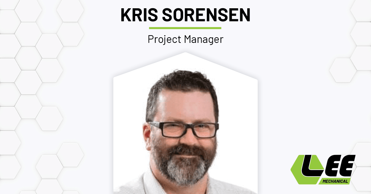 Kris Sorensen, Project Mgr | Lee Mechanical